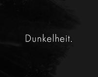 Dunkelheit.