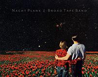 "Nacht Plank ""Broad Tape Band"" Album Art"
