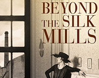 BEYOND THE SILK MILLS by Leslie Rupley