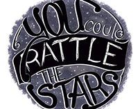 Lettering Project, You Could Rattle the Stars.