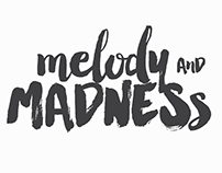 Melody + Madness