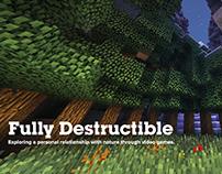 Fully Destructible