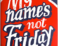 My names not Friday