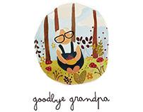Goodbye Grandpa- Children's Illustrated Storybook.