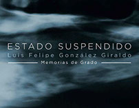 Estado Suspendido - Memorias de Grado