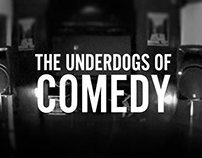 The Underdogs of Comedy