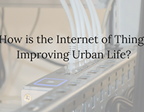 How Is The Internet of Things Improving Urban Life?