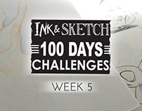 Ink & Sketch = 100 Days challenges = Week 5