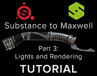 TUTORIAL / Substance (PBR) to Maxwell. Part 2 (COPY)