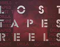 Dilla — Lost Tapes Reels + More