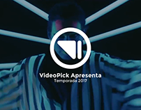 VideoPick Apresenta - Temporada 2017