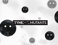 Tyme - Mutants Film Clip