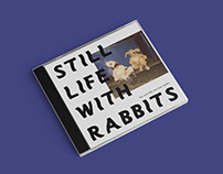 Still Life With Rabbits / Album Design