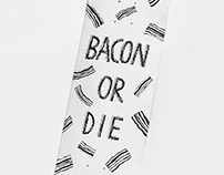 Bacon or Die — Skateboard.