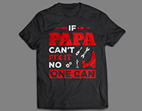 Father's Day Gift - if Papa Can't Fix it T Shirt