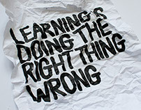 """Learning is doing the right thing wrong"""