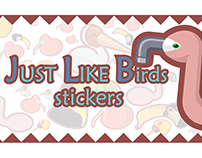 Just Like Birds Stickers