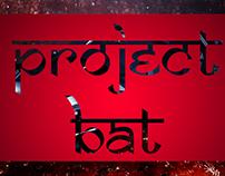 PROJECT BAT
