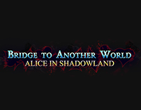 Bridge to Another World 3- Alice in Shadowland