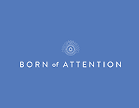 Born of Attention