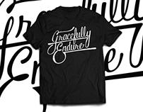 Gracefully Endure - Design & Shirt