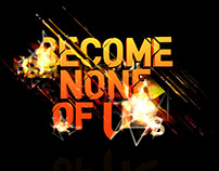"Scion ""Become None Of Us"""