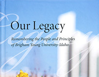 Our Legacy - A Printed History of BYU-Idaho