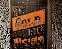 WEIRD Clothing Presents: STAY GOLD STAY WEIRD