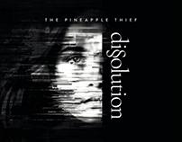 The Pineapple Thief - Dissolution