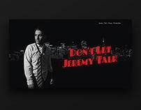 Don't Let Jeremy Talk - Movie website & poster