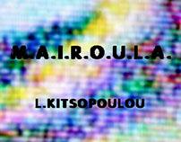 M.A.I.R.O.U.L.A. by L.Kitsopoulou