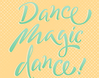 "Lettering: ""Dance Magic dance!"""