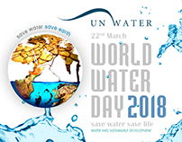 World Water Day - 2018 Save Water! Save Life!