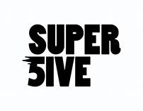 SUPER 5IVE