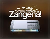 Zamtel - Kwacha - Zangena! Mobile Money Launch Campaign