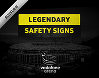 Legendary Safety Signs - Vodafone Arena