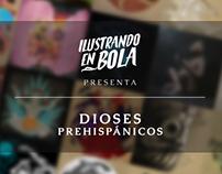 Ilustrando en Bola: Dioses Prehispánicos