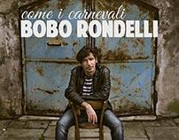 Bobo Rondelli - Come i carnevali