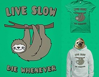 Cute Sloth 'Live Slow Die Whenever