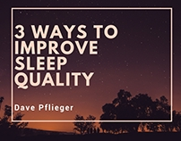 David Pflieger | 3 Ways to Improve Sleep Quality