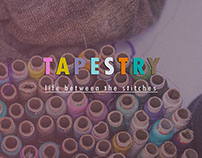 Tapestry: Life between the stitches