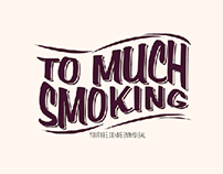 To Much Smoking Typography Illustrator