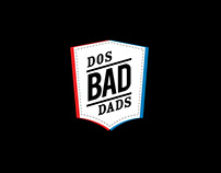 Dos Bad Dads