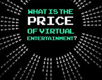 The Price of Virtual Entertainment