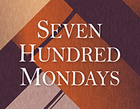Seven Hundred Mondays