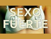 """Largometraje """"Sexo Fuerte"""" - Postproducción"""