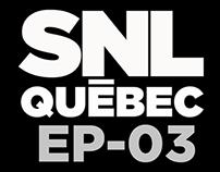 SNL Québec EP03