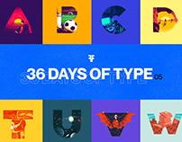 36 DAYS OF TYPE 05