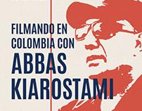 Filmando en Colombia con Abbas Kiarostami • 2014