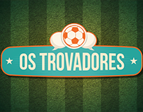 Os Trovadores | Broadcast Opening